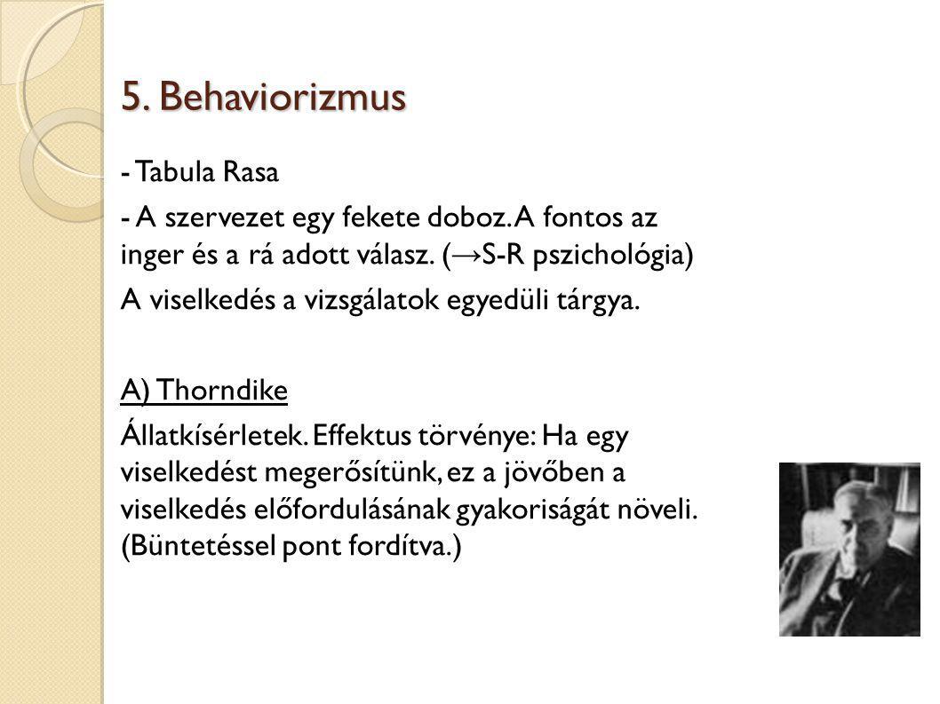 5.Behaviorizmus - Tabula Rasa - A szervezet egy fekete doboz.