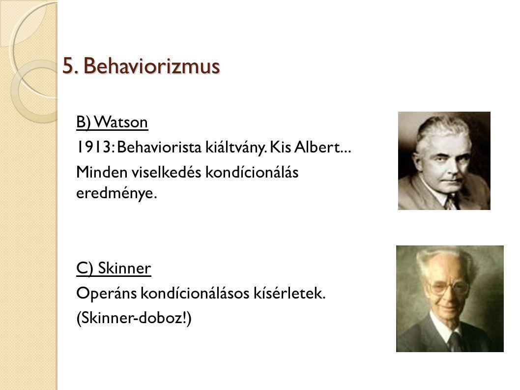 5.Behaviorizmus B) Watson 1913: Behaviorista kiáltvány.