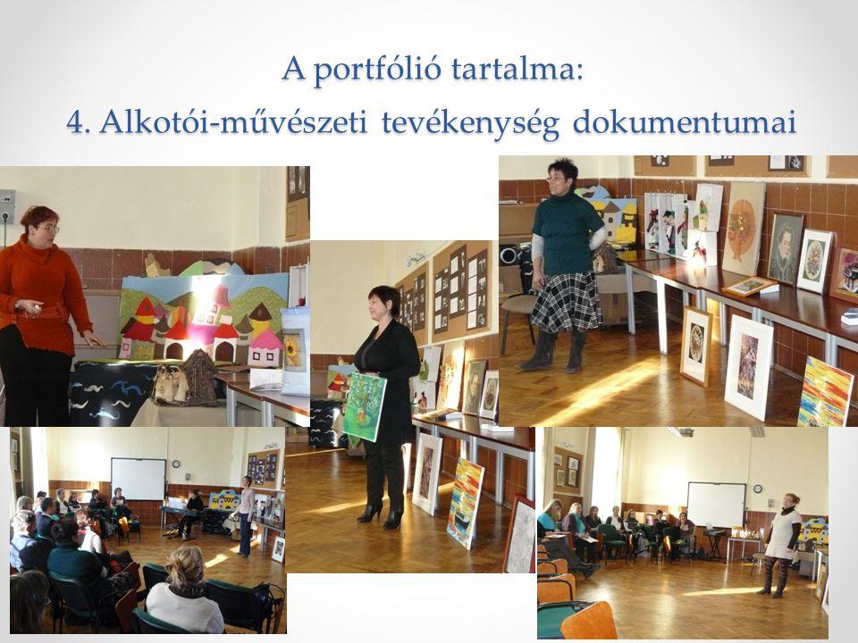 A portfólió tartalma: 4. Alkotói-művészeti tevékenység dokumentumai