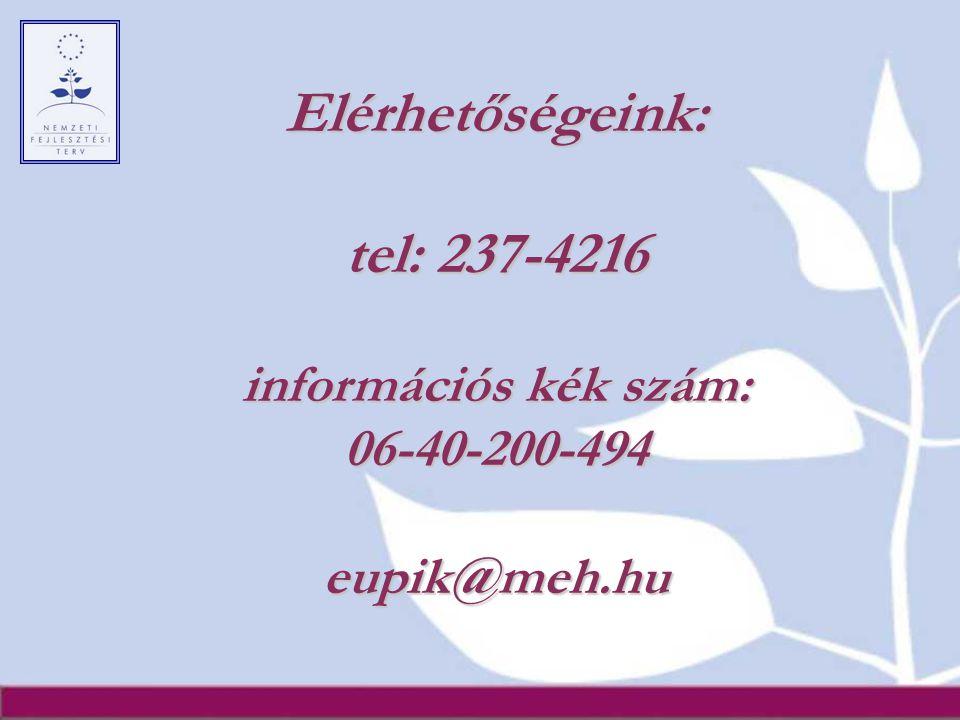 Elérhetőségeink: tel: 237-4216 információs kék szám: 06-40-200-494eupik@meh.hu