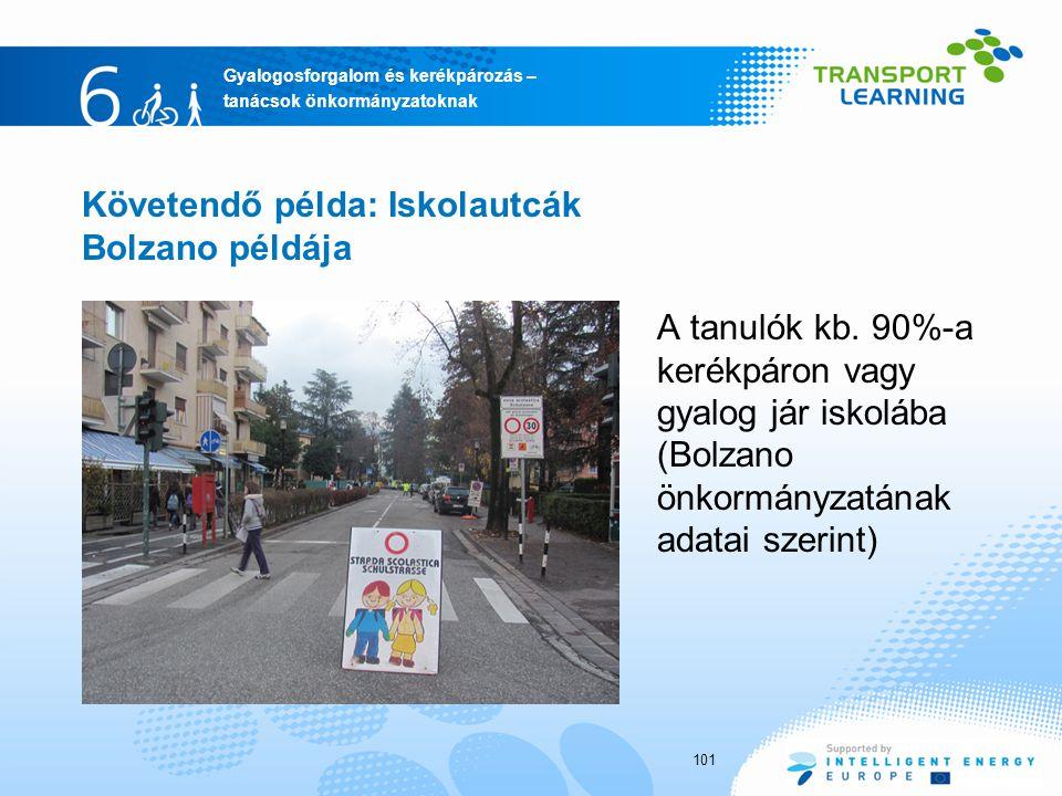 Gyalogosforgalom és kerékpározás – tanácsok önkormányzatoknak A tanulók kb. 90%-a kerékpáron vagy gyalog jár iskolába (Bolzano önkormányzatának adatai