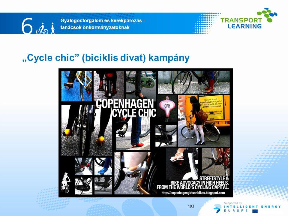 """Gyalogosforgalom és kerékpározás – tanácsok önkormányzatoknak """"Cycle chic (biciklis divat) kampány 103"""