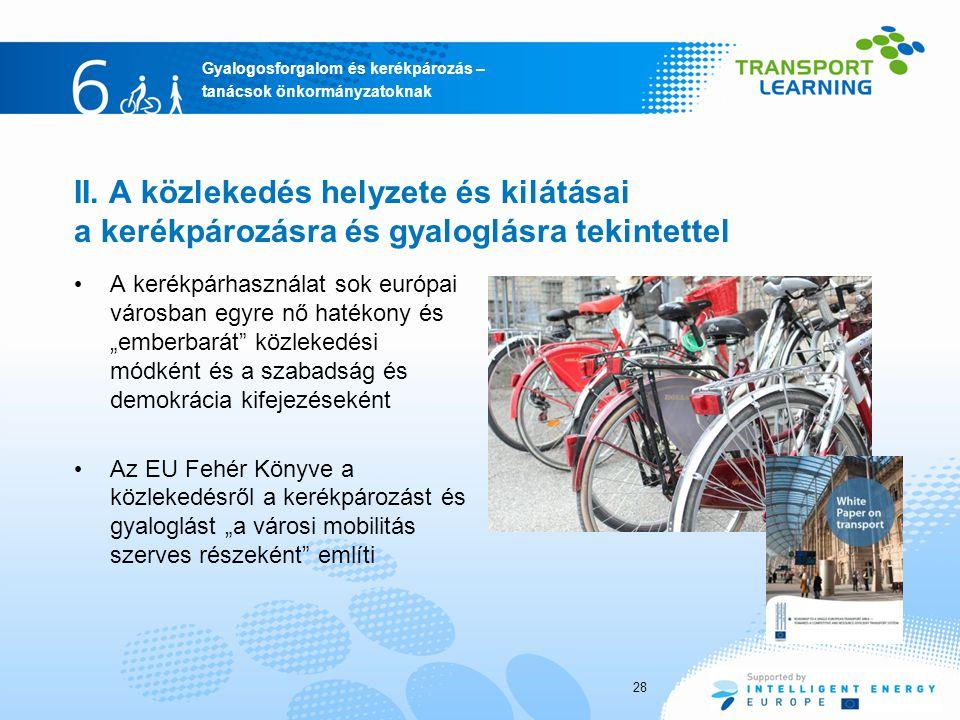 Gyalogosforgalom és kerékpározás – tanácsok önkormányzatoknak II. A közlekedés helyzete és kilátásai a kerékpározásra és gyaloglásra tekintettel A ker