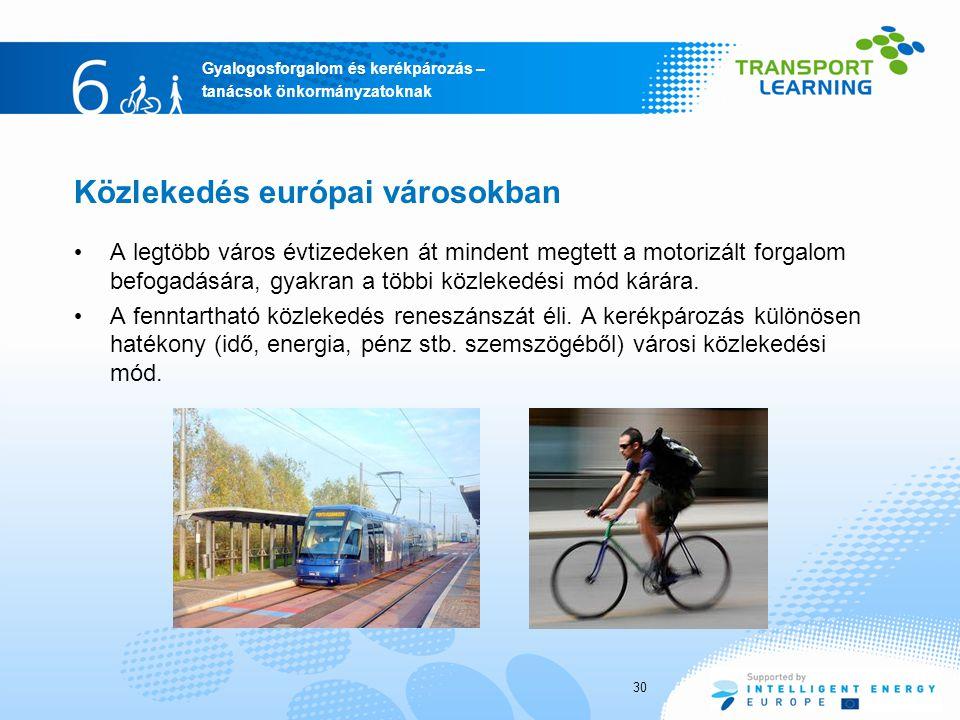 Gyalogosforgalom és kerékpározás – tanácsok önkormányzatoknak Közlekedés európai városokban A legtöbb város évtizedeken át mindent megtett a motorizált forgalom befogadására, gyakran a többi közlekedési mód kárára.