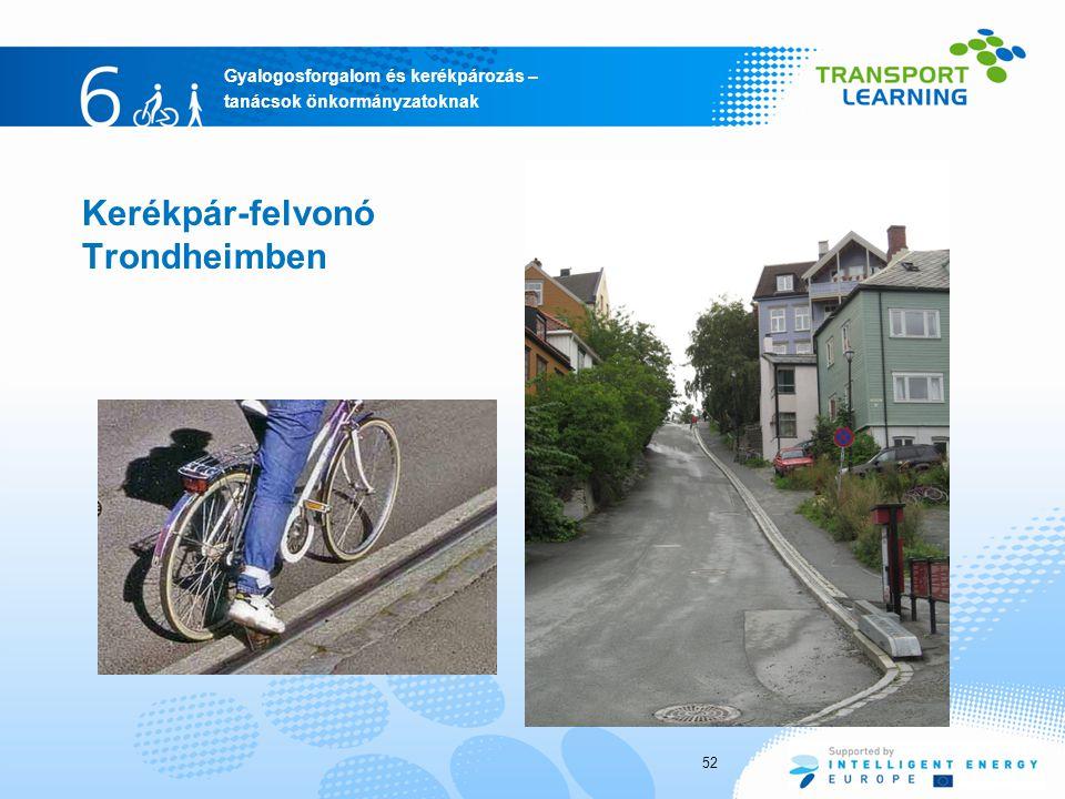Gyalogosforgalom és kerékpározás – tanácsok önkormányzatoknak Kerékpár-felvonó Trondheimben 52