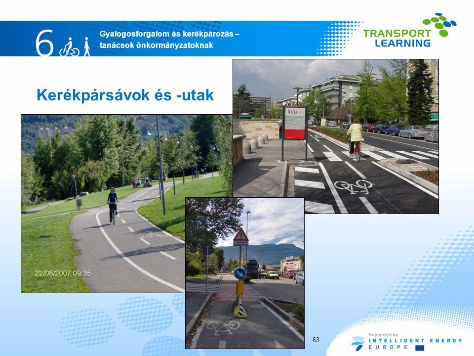 Gyalogosforgalom és kerékpározás – tanácsok önkormányzatoknak Kerékpársávok és -utak 63