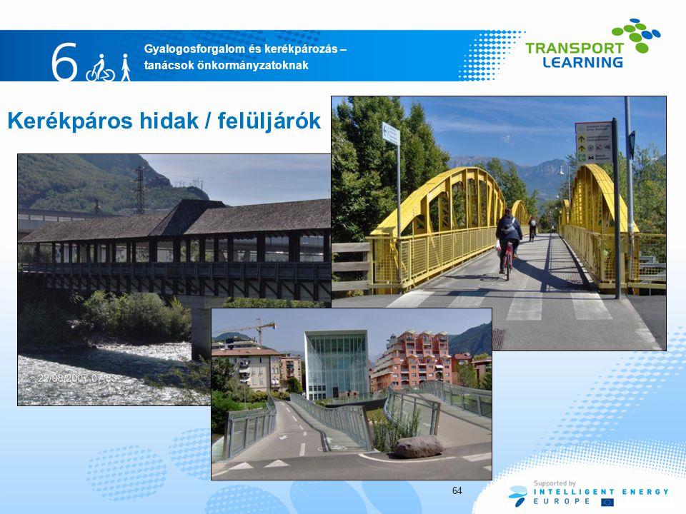 Gyalogosforgalom és kerékpározás – tanácsok önkormányzatoknak Kerékpáros hidak / felüljárók 64
