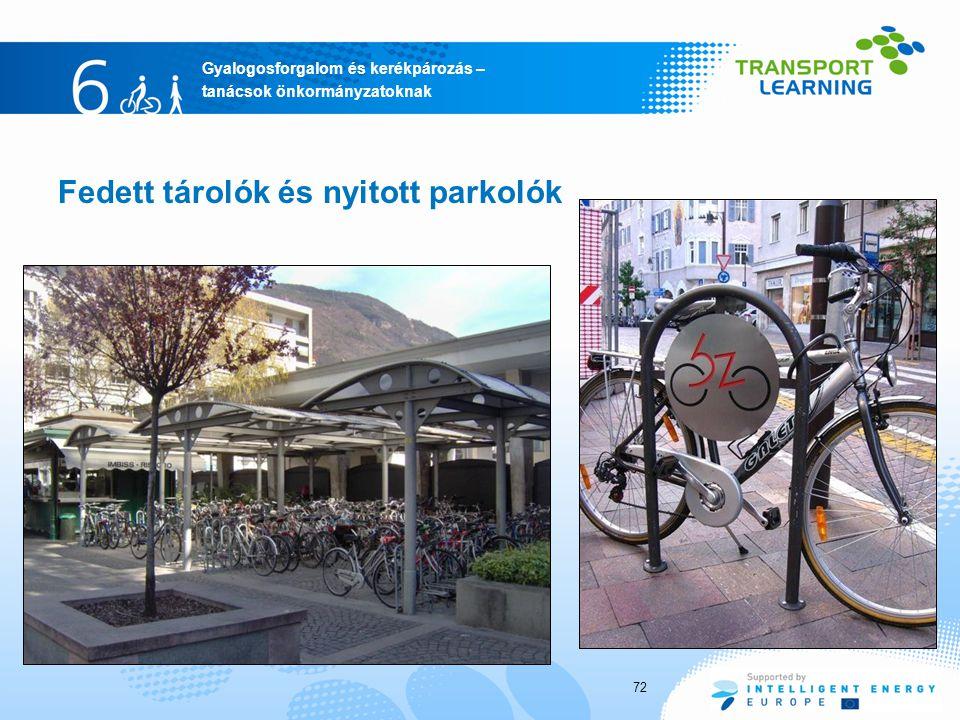 Gyalogosforgalom és kerékpározás – tanácsok önkormányzatoknak Fedett tárolók és nyitott parkolók 72