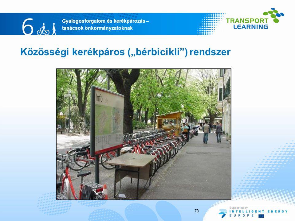 """Gyalogosforgalom és kerékpározás – tanácsok önkormányzatoknak Közösségi kerékpáros (""""bérbicikli ) rendszer 73"""