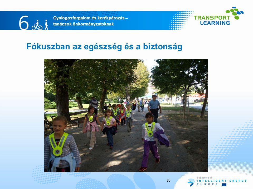 Gyalogosforgalom és kerékpározás – tanácsok önkormányzatoknak Fókuszban az egészség és a biztonság 80