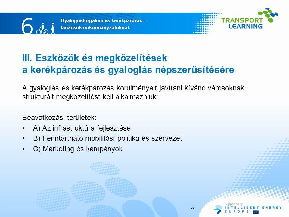 Gyalogosforgalom és kerékpározás – tanácsok önkormányzatoknak III. Eszközök és megközelítések a kerékpározás és gyaloglás népszerűsítésére A gyaloglás