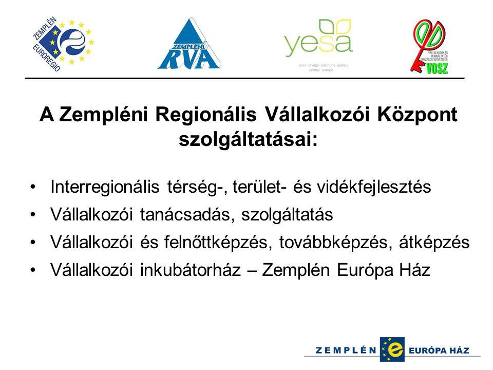 A Zempléni Regionális Vállalkozói Központ szolgáltatásai: Interregionális térség-, terület- és vidékfejlesztés Vállalkozói tanácsadás, szolgáltatás Vá