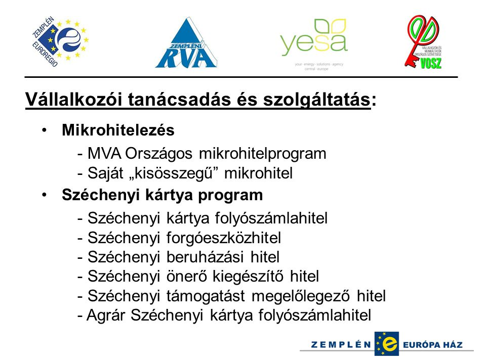 """Vállalkozói tanácsadás és szolgáltatás: Mikrohitelezés - MVA Országos mikrohitelprogram - Saját """"kisösszegű"""" mikrohitel Széchenyi kártya program - Szé"""