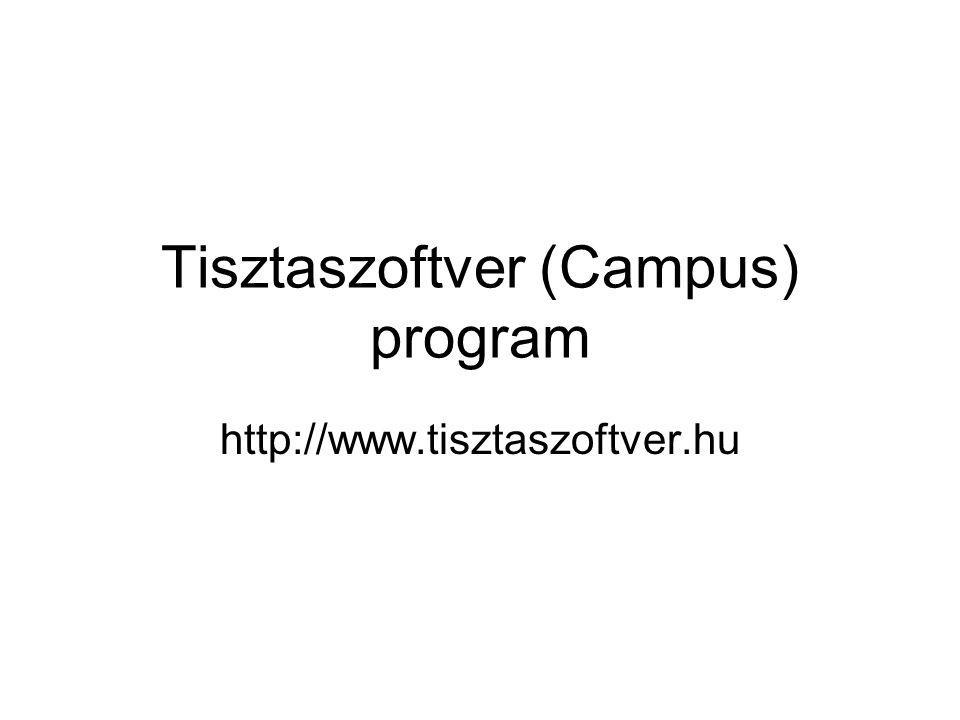 Tisztaszoftver (Campus) program http://www.tisztaszoftver.hu