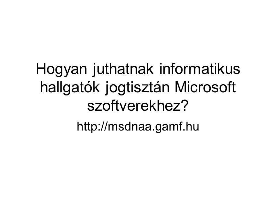 További információk http://msdnaa.gamf.hu http://www.tisztaszoftver.hu http://msdn.microsoft.com/academic