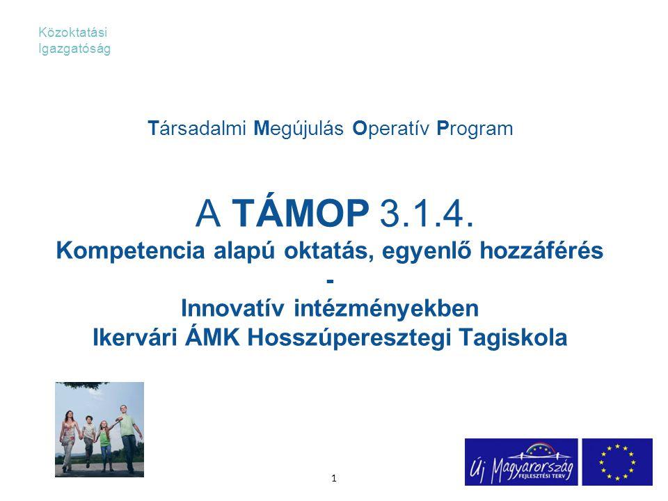 Társadalmi Megújulás Operatív Program A TÁMOP 3.1.4.