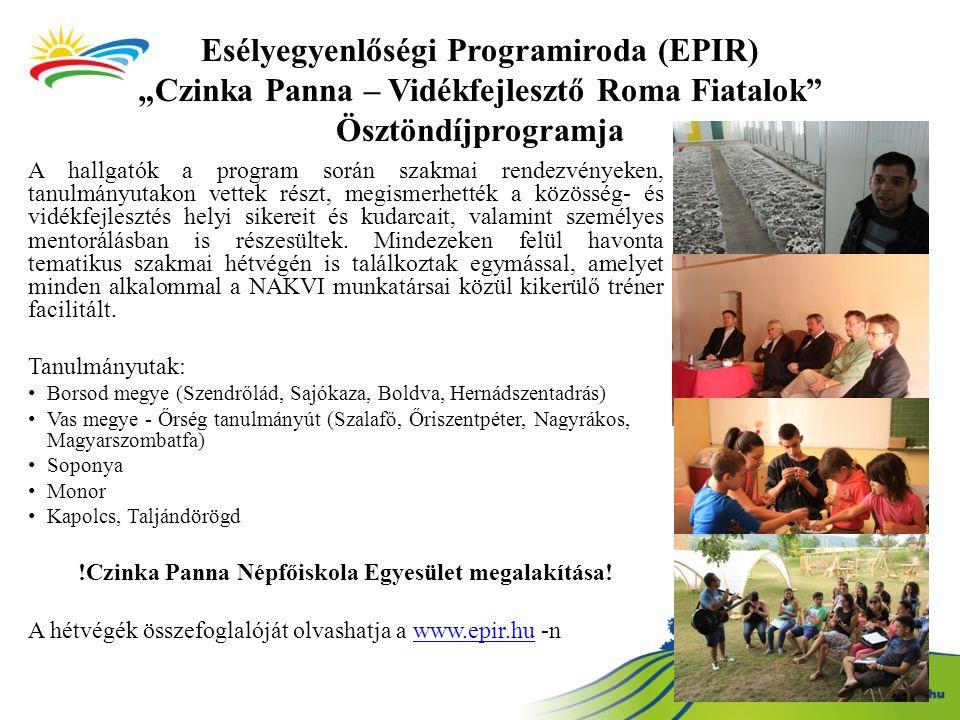 """Esélyegyenlőségi Programiroda (EPIR) """"Czinka Panna – Vidékfejlesztő Roma Fiatalok"""" Ösztöndíjprogramja A hallgatók a program során szakmai rendezvények"""