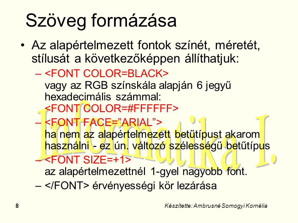 9Készítette: Ambrusné Somogyi Kornélia Formázások Fontok beállítása – félkövér – dőlt – aláhúzott – gépírás jellegű, egyenlő szélességű betűk – villogó – előzőleg megírt, előre tördelt szöveg beillesztése gépírás stílusban