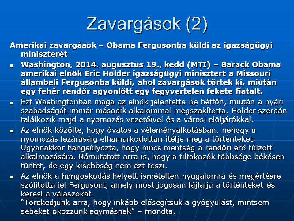 Zavargások (2) Amerikai zavargások – Obama Fergusonba küldi az igazságügyi miniszterét Washington, 2014.