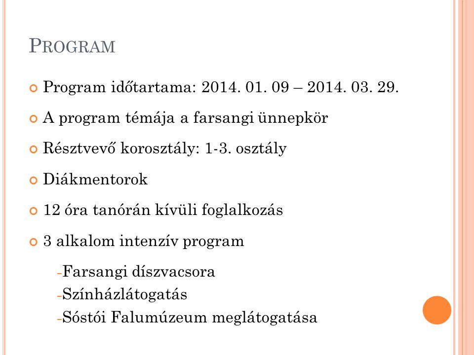 P ROGRAM Program időtartama: 2014. 01. 09 – 2014.