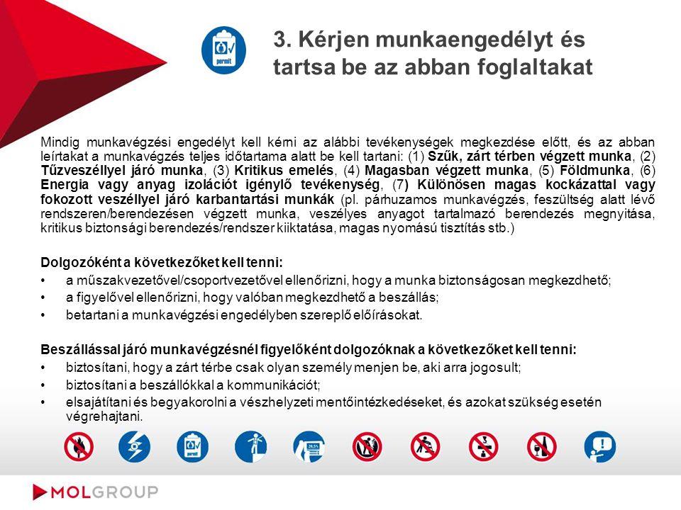 3. Kérjen munkaengedélyt és tartsa be az abban foglaltakat Mindig munkavégzési engedélyt kell kérni az alábbi tevékenységek megkezdése előtt, és az ab