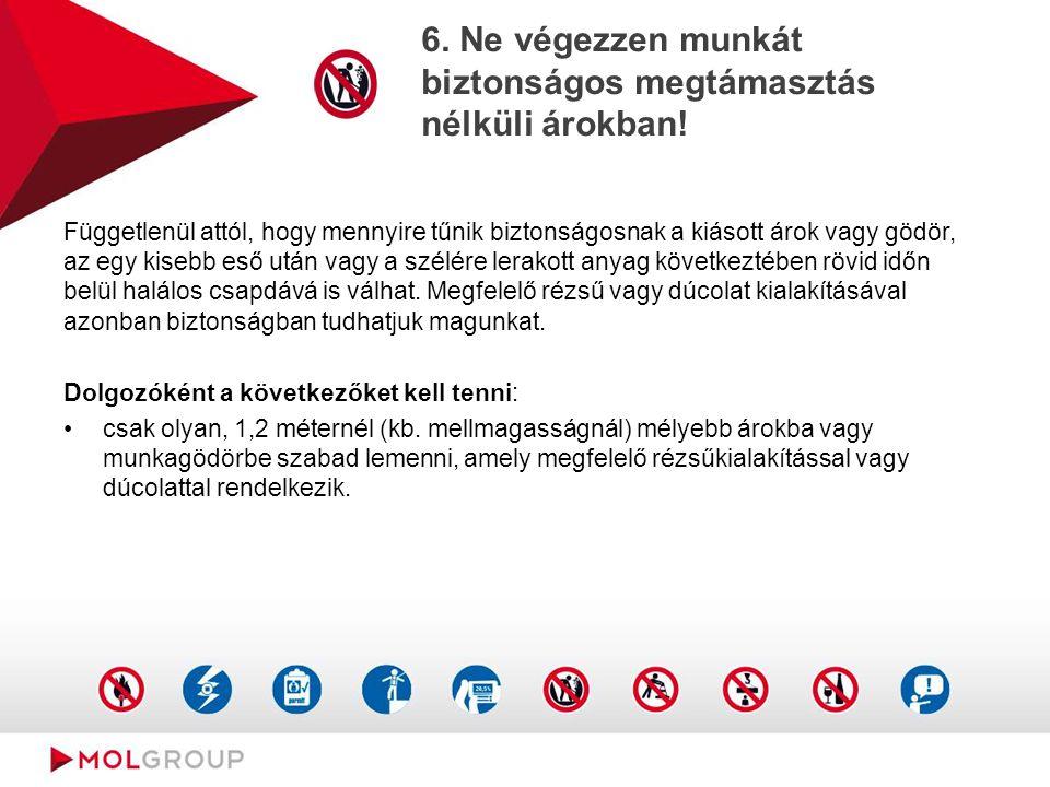 6. Ne végezzen munkát biztonságos megtámasztás nélküli árokban! Függetlenül attól, hogy mennyire tűnik biztonságosnak a kiásott árok vagy gödör, az eg