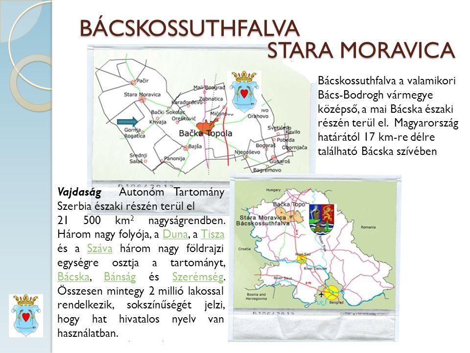 BÁCSKOSSUTHFALVA STARA MORAVICA Bácskossuthfalva a valamikori Bács-Bodrogh vármegye középső, a mai Bácska északi részén terül el.