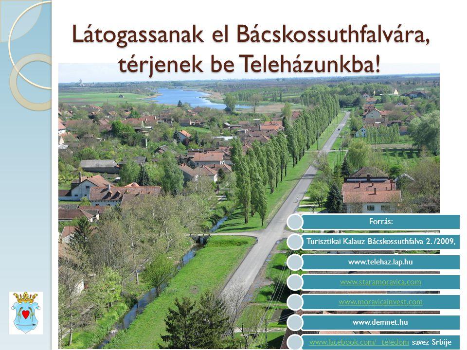 Látogassanak el Bácskossuthfalvára, térjenek be Teleházunkba.