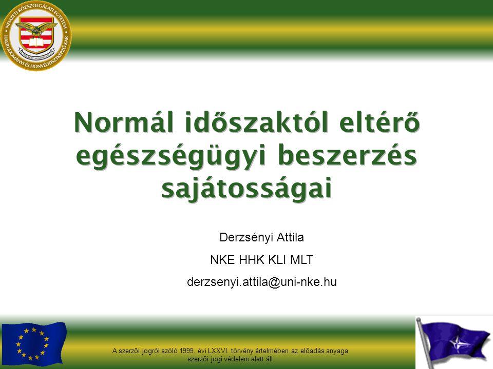 Derzsényi Attila NKE HHK KLI MLT derzsenyi.attila@uni-nke.hu A szerzői jogról szóló 1999. évi LXXVI. törvény értelmében az előadás anyaga szerzői jogi