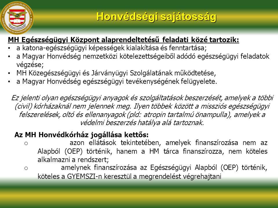 MH Egészségügyi Központ alaprendeltetésű feladati közé tartozik: a katona-egészségügyi képességek kialakítása és fenntartása; a Magyar Honvédség nemze
