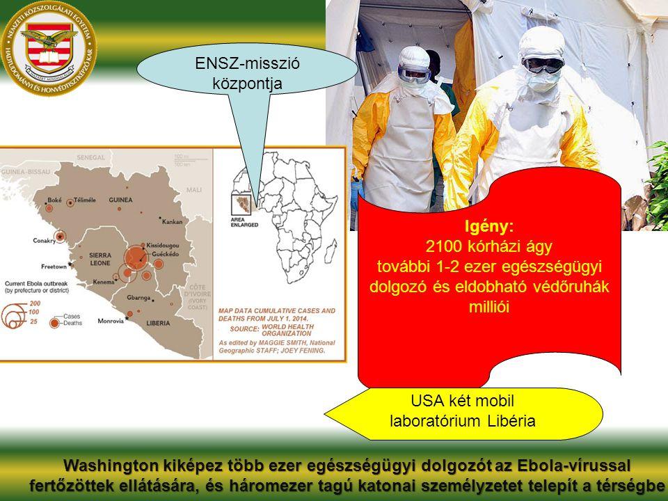 Igény: 2100 kórházi ágy további 1-2 ezer egészségügyi dolgozó és eldobható védőruhák milliói USA két mobil laboratórium Libéria Washington kiképez töb
