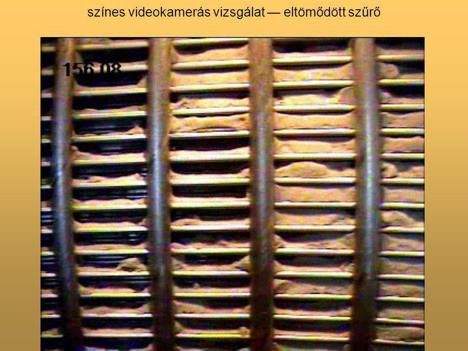 színes videokamerás vizsgálat — eltömődött szűrő