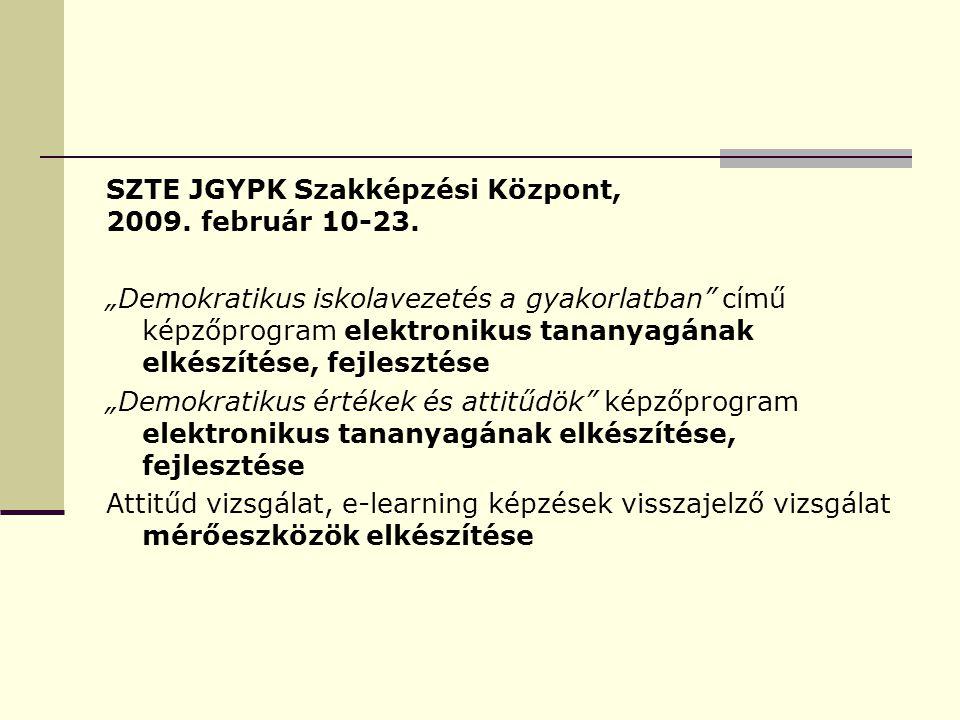 SZTE JGYPK Szakképzési Központ, 2009. február 10-23.