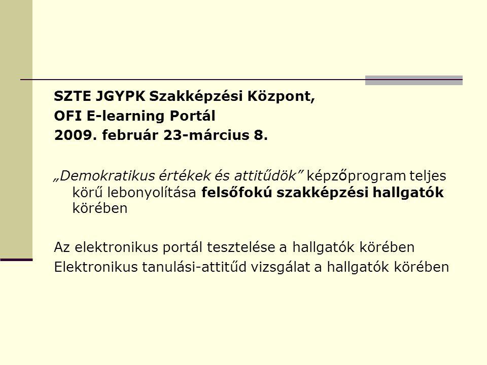 SZTE JGYPK Szakképzési Központ, OFI E-learning Portál 2009.
