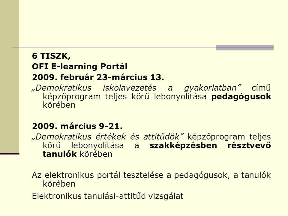 6 TISZK, OFI E-learning Portál 2009. február 23-március 13.