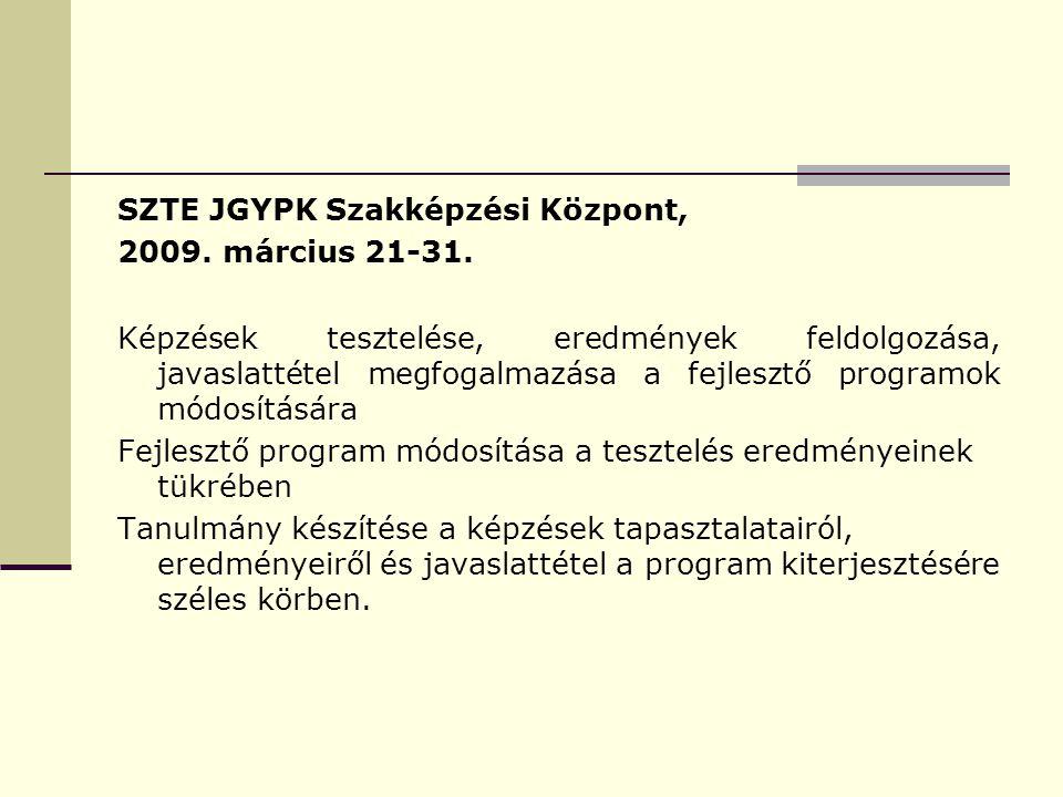 SZTE JGYPK Szakképzési Központ, 2009. március 21-31.