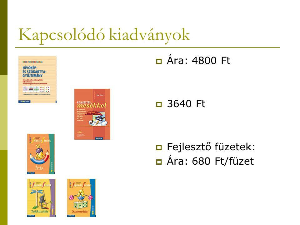 Kapcsolódó kiadványok  Ára: 4800 Ft  3640 Ft  Fejlesztő füzetek:  Ára: 680 Ft/füzet