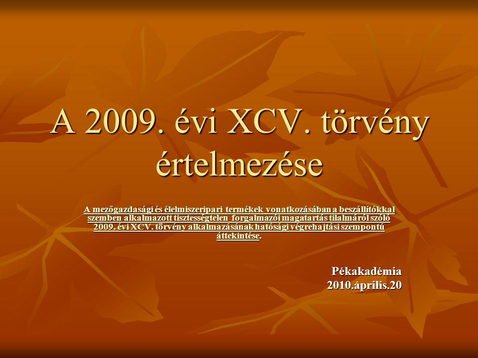 A 2009.évi XCV.