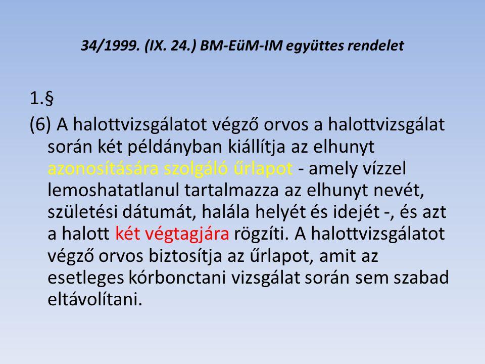 34/1999.(IX. 24.) BM-EüM-IM együttes rendelet 2.