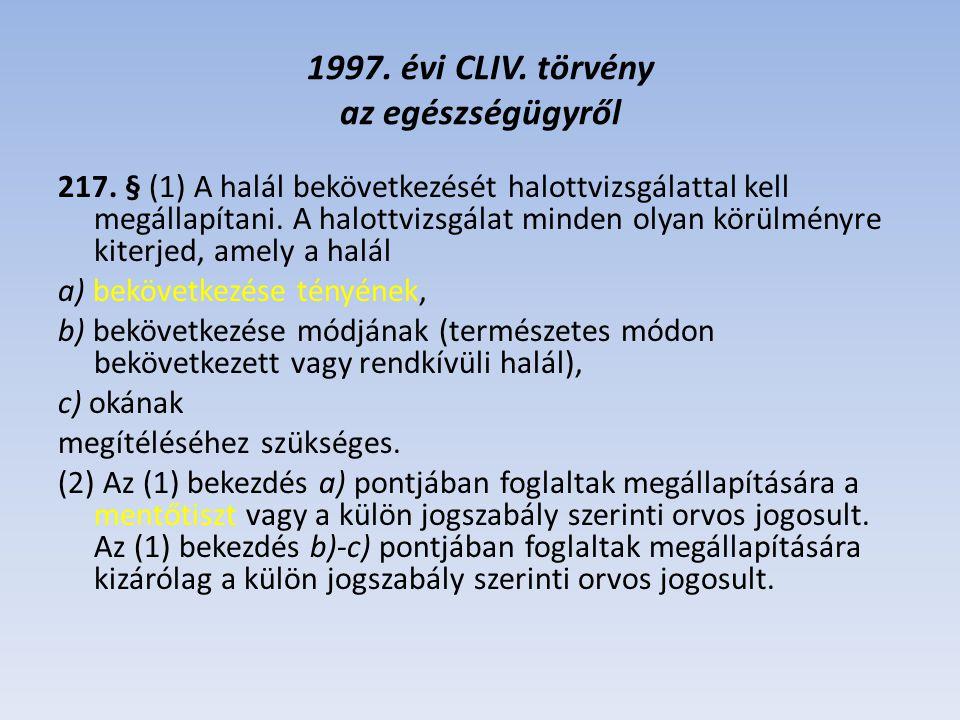 1997.évi CLIV. törvény az egészségügyről (2) 217.