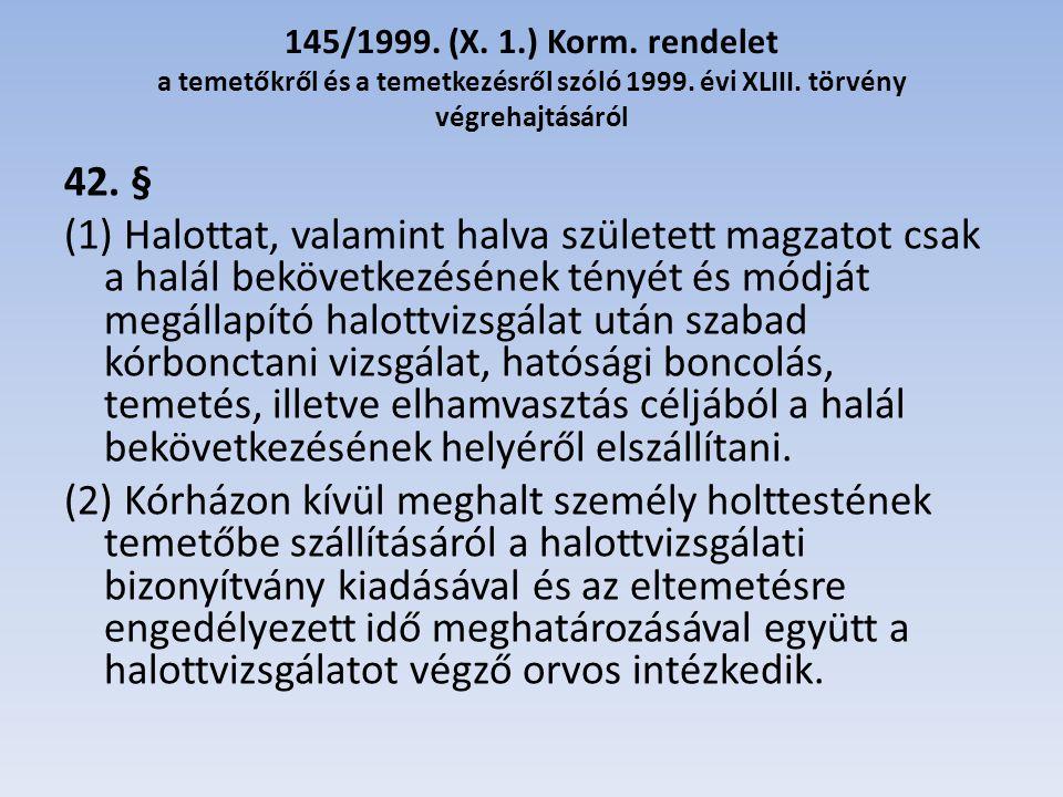 145/1999.(X. 1.) Korm. rendelet a temetőkről és a temetkezésről szóló 1999.