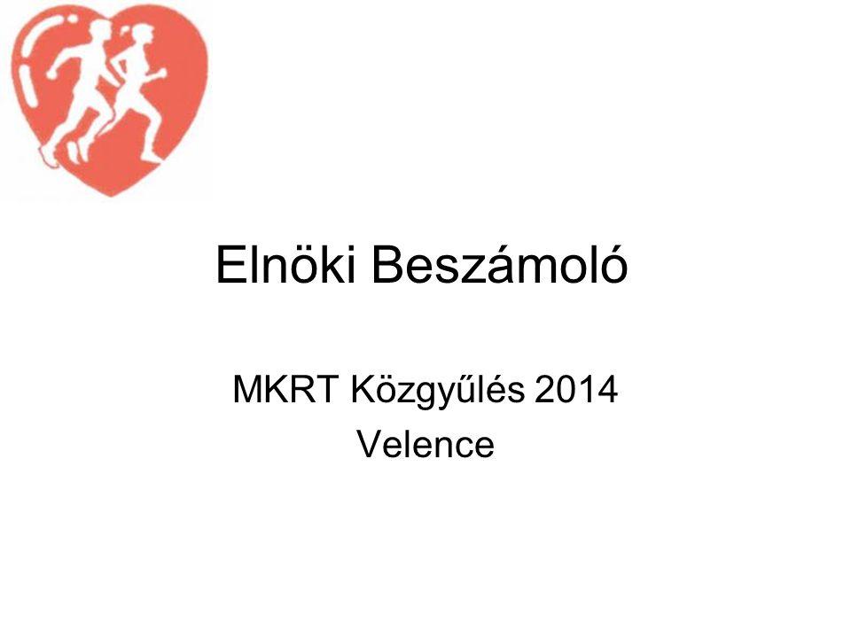 Elnöki Beszámoló MKRT Közgyűlés 2014 Velence