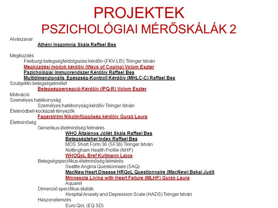 PROJEKTEK PSZICHOLÓGIAI MÉRŐSKÁLÁK 2 Alvászavar Athéni Inszomnia Skála Raffael Bea Megküzdés Freiburgi betegségfeldolgozási kérdőív (FKV-LIS) Tiringer