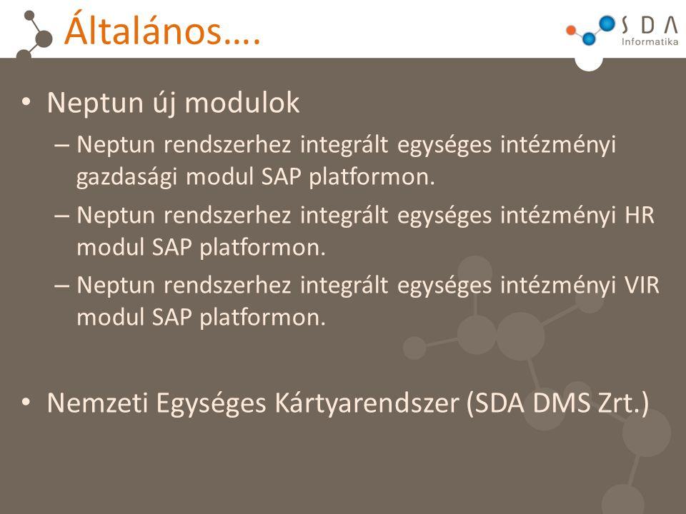 Általános…. Neptun új modulok – Neptun rendszerhez integrált egységes intézményi gazdasági modul SAP platformon. – Neptun rendszerhez integrált egység