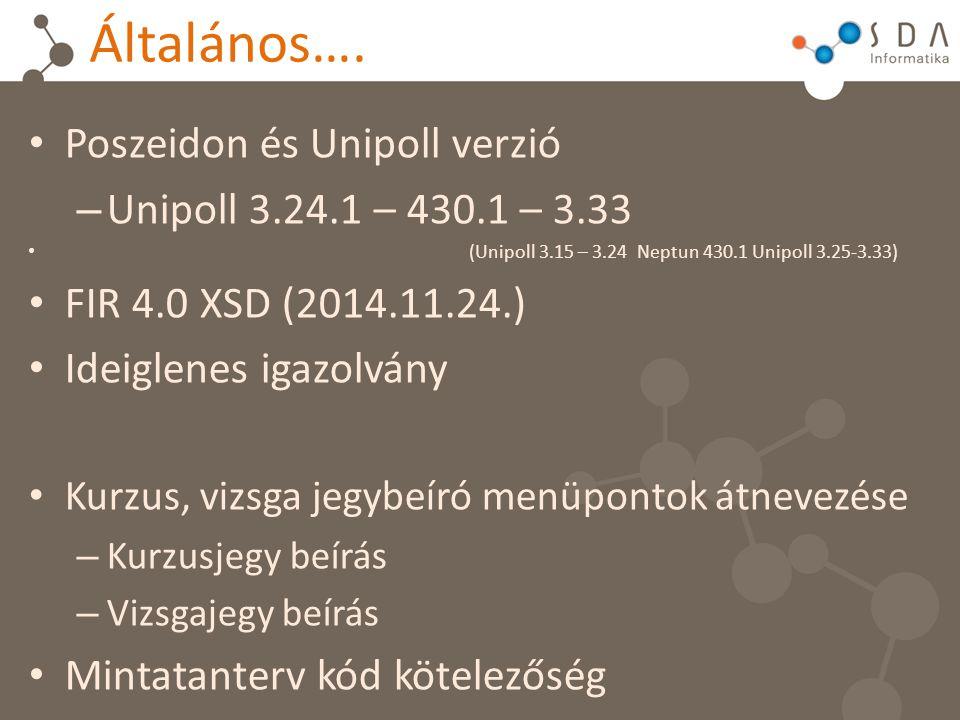 Általános…. Poszeidon és Unipoll verzió – Unipoll 3.24.1 – 430.1 – 3.33 (Unipoll 3.15 – 3.24 Neptun 430.1 Unipoll 3.25-3.33) FIR 4.0 XSD (2014.11.24.)