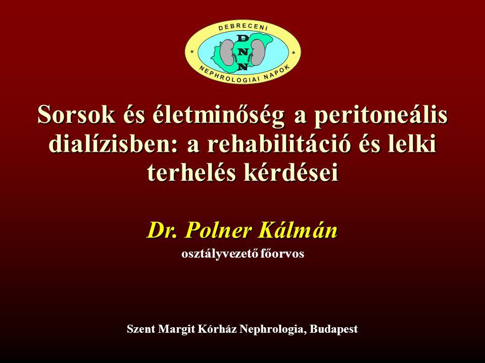 Sorsok és életminőség a peritoneális dialízisben: a rehabilitáció és lelki terhelés kérdései Dr.
