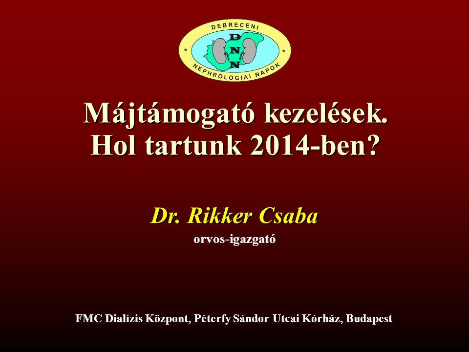 Májtámogató kezelések.Hol tartunk 2014-ben. Dr.