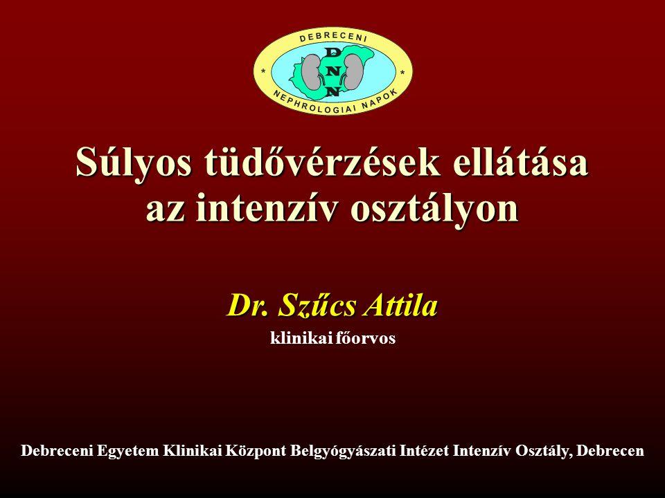 Súlyos tüdővérzések ellátása az intenzív osztályon Dr.