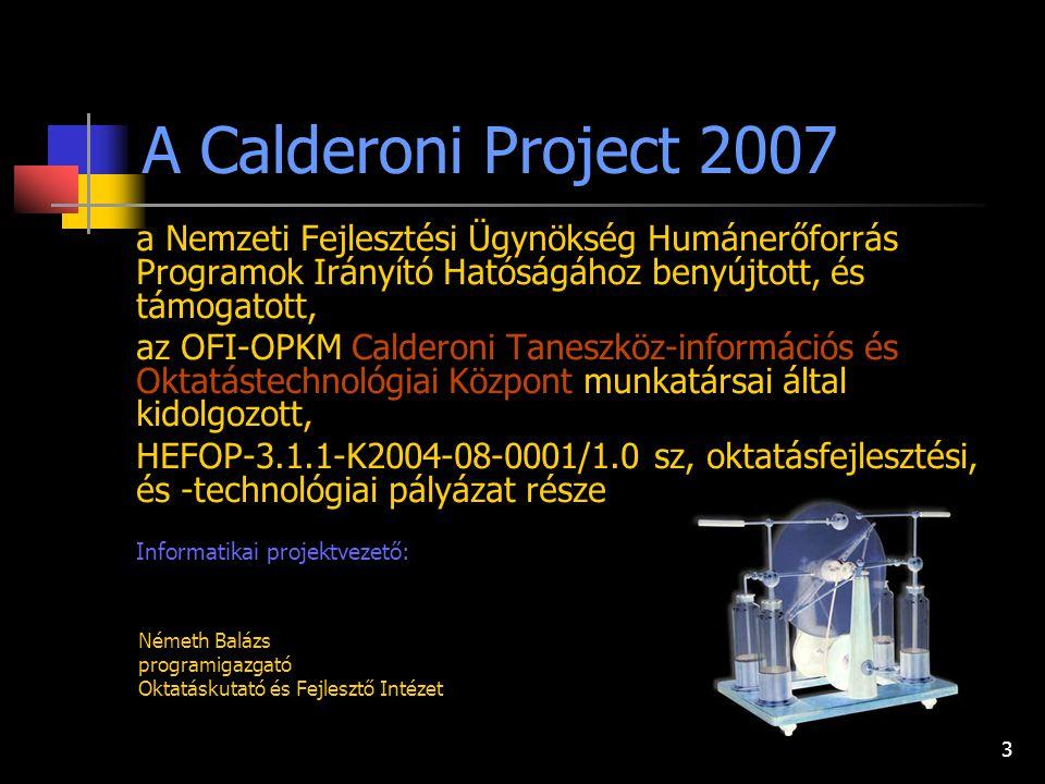2 a Nemzeti Fejlesztési Ügynökség Humánerőforrás Programok Irányító Hatóságához benyújtott, és támogatott, az OFI-OPKM Calderoni Taneszköz-információs
