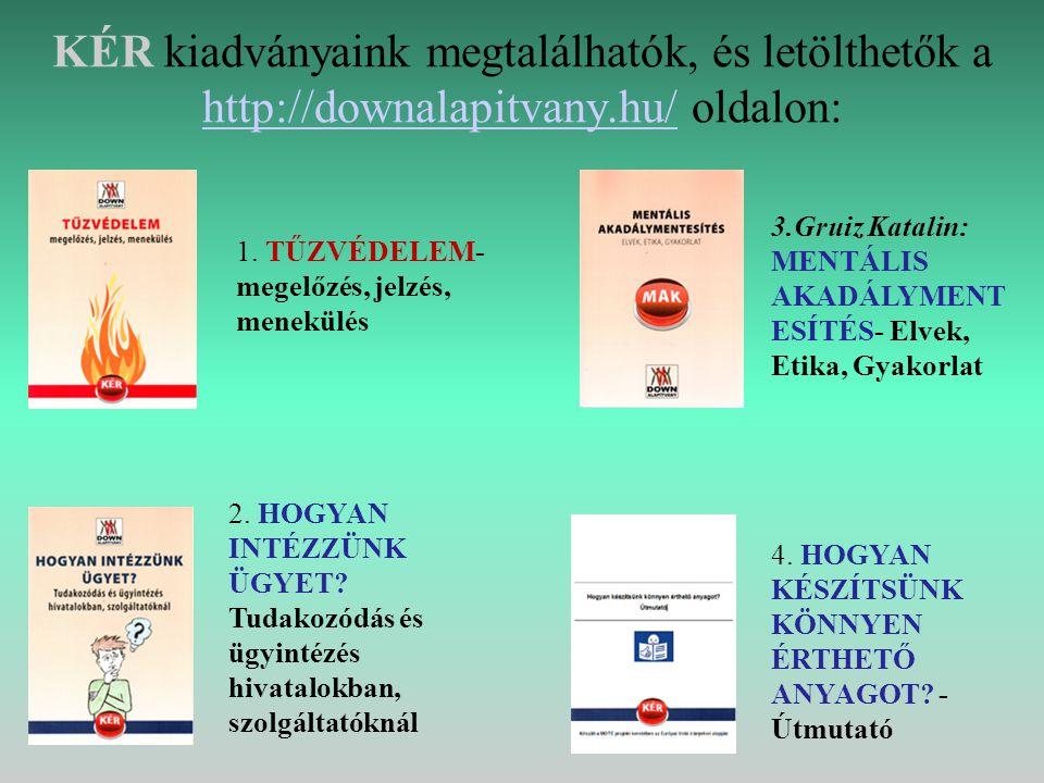 KÉR kiadványaink megtalálhatók, és letölthetők a http://downalapitvany.hu/ oldalon: http://downalapitvany.hu/ 1.